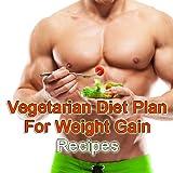 Plan de dieta vegetariana saludable y recetas de alto contenido proteico para el aumento de peso