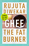 Ghee: The Fat Burner