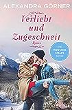 Verliebt und zugeschneit: Roman (Montana Kisses 3)