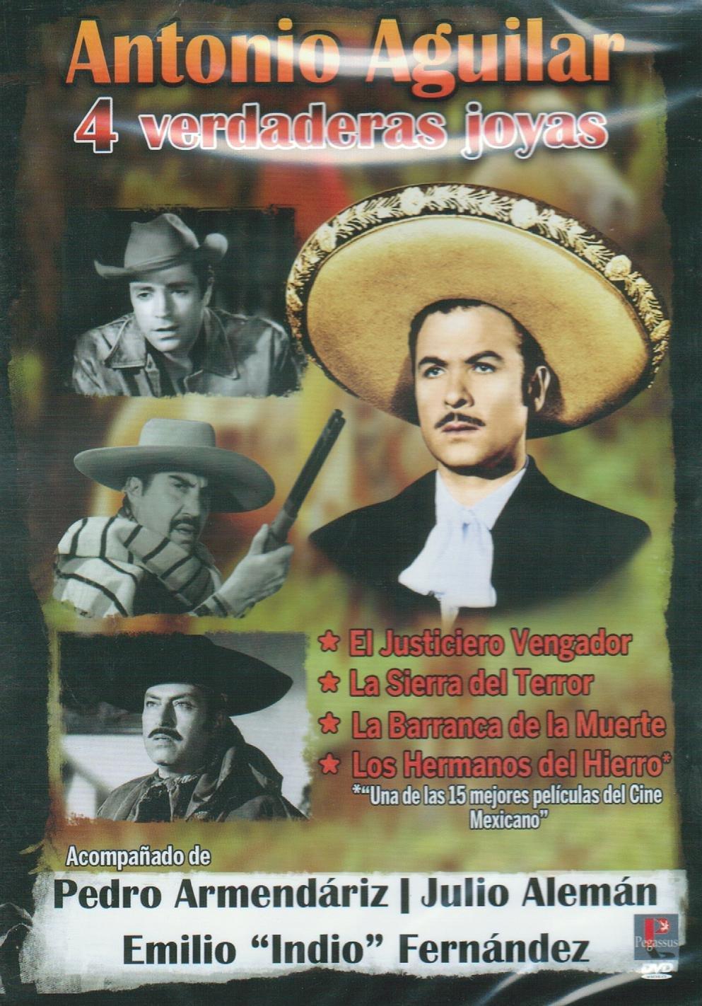 ANTONIO AGUILAR 4 VERDADERAS JOYAS:EL JUSTICIERO VENGADOR/LA SIERRA DEL TERROR/CABALLO BLANCO/LOS HE