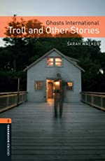 Ghosts International: Troll and Other Stories Level 2 Oxford Bookworms Library