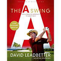 The A Swing: The Alternative Approach to Great Golf (English Edition)