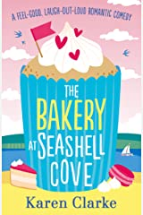 The Bakery at Seashell Cove: A feel good, laugh out loud romantic comedy Kindle Edition