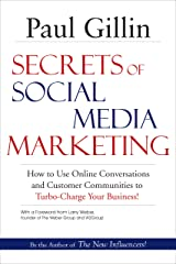 Secrets of Social Media Marketing: How to Use Online Conversations and Customer Communities to Turbo-Charge Your Business! Kindle Edition