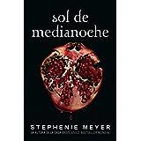Sol de Medianoche (Saga Crepúsculo 5): Sol de medianoche (Saga Crepusculo 5)