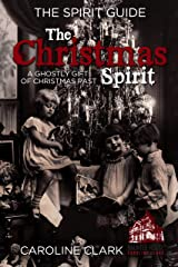 The Christmas Spirit: A Ghostly Gift of Christmas Past Kindle Edition