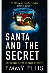 Santa and the Secret: STEALING GIFTS IS NOT FESTIVE (DI Bethany Smith Book 7) Kindle Edition