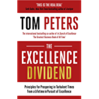 The Excellence Dividend: Principles for Prospering in Turbulent Times from a Lifetime in Pursuit of Excellence (English…