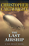 The Last Airship (Sam Reilly Book 1) (English Edition)