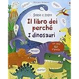 I dinosauri. Il libro dei perché. Ediz. illustrata