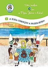 A Kika começou a fazer Surf! (Vem Surfar com a Pipa, Jaime e Kika! Livro 1) (Portuguese Edition) Kindle Edition