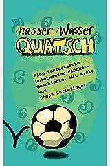 Nasser Wasserquatsch (Quatschgeschichten 2) Kindle Ausgabe
