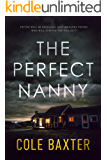The Perfect Nanny: A Gripping Psychological Thriller That Will Have You At The Edge Of Your Seat