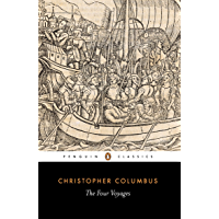 The Four Voyages of Christopher Columbus: Being His Own Log-Book, Letters and Dispatches with Connecting Narratives…