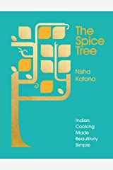 The Spice Tree: Indian Cooking Made Beautifully Simple Hardcover