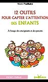 12 outils pour capter l'attention des enfants (Les Pratiques Jouvence t. 230)
