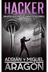 Hacker: Una aventura de acción y suspense (Max Cornell thrillers de acción nº 6) Versión Kindle