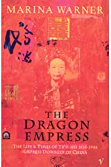The Dragon Empress: Life and Times of Tz'u-hsi 1835-1908 Empress Dowager of China Kindle Edition