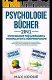 Psychologie Bücher 2in1 - Psychologie für Anfänger & Manipulation & Körpersprache: Allgemeine Psychologie im Alltag lernen, Menschen lesen, nonverbale ... erkennen (Psyche des Menschen Bundle 2)