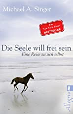 Die Seele will frei sein