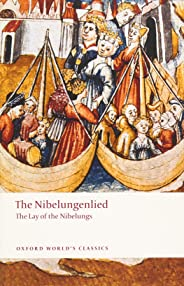 The Nibelungenlied The Lay of the Nibelungs (Oxford World's Classics)