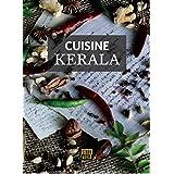 Cuisine Kerala: A socio-historical culinary journey through the Spice Coast