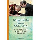Le emozioni che fanno guarire: Conversazioni con il Dalai Lama
