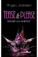 Tease & Please - berührt und verführt (Tease & Please-Reihe 1) Kindle Ausgabe