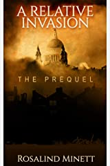 A Relative Invasion: The Prequel Kindle Edition