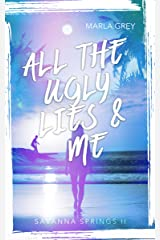All The Ugly Lies And Me: Savanna Springs 2 Kindle Ausgabe