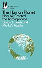 A Pelican Introduction: The Human Planet: How We Created the Anthropocene