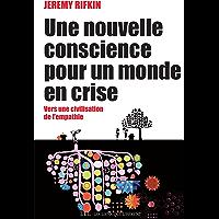 Une nouvelle conscience pour un monde en crise: Vers une civilisation de l'empathie (LES LIENS QUI L)