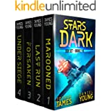Stars Dark Box Set: Books 1-4: Marooned, Last Run, Forsaken, Under Siege