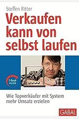 Verkaufen kann von selbst laufen: Wie Topverkäufer mit System mehr Umsatz erzielen (Whitebooks) Kindle Ausgabe