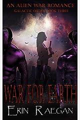 War For Earth: An Alien War Romance (Galactic Order Book 3) Kindle Edition