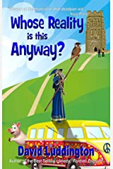 Whose Reality Is This Anyway? Kindle Edition
