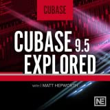 Cubase 9.5 101 : Cubase 9.5 Explored