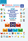 Oswaal ICSE Question Bank Chapterwise & Topicwise Solved Papers, Class-10, Physics (For 2021 Exam)