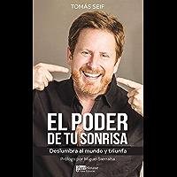 El poder de tu sonrisa : deslumbra al mundo y triunfa (Spanish Edition)