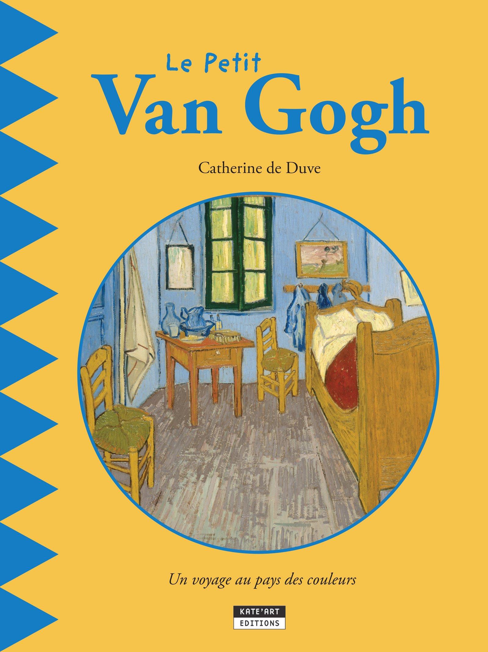 Le petit Van Gogh: Un livre d'art amusant et ludique pour toute la famille ! (Happy museum ! t. 2) por Catherine de Duve