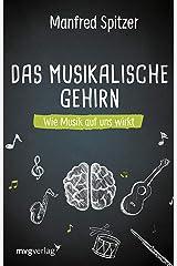 Das musikalische Gehirn: Wie Musik auf uns wirkt (German Edition) Formato Kindle