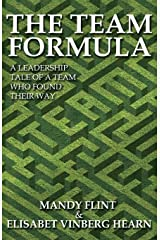 The Team Formula - A Leadership Tale of a Team who found their Way (Little Book of Big Success) Paperback