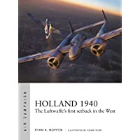 Holland 1940: The Luftwaffe's First Setback in the West