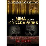 La mina de los 100 cadáveres (El relato): La aparición de los fantasmas