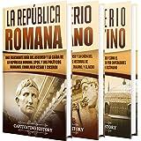 Historia de Roma: Una Guía Fascinante sobre la Antigua Roma, que incluye la República romana, el Imperio romano y el Imperio
