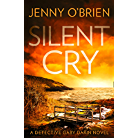 Silent Cry: An absolutely addictive crime thriller with a shocking twist for fans of Angela Marsons and LJ Ross…