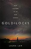 Goldilocks: The boldest high-concept thriller of 2020