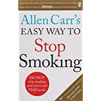 Allen Carr's Easy Way to Stop Smoking: Revised Edition: Read this book and you'll never smoke a cigarette again