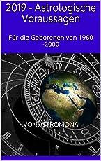 2019 - Astrologische Voraussagen: Für die Geborenen von 1960 -2000
