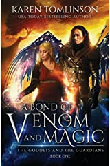 A Bond of Venom and Magic: Volume 1 (The Goddess and the Guardians) Paperback